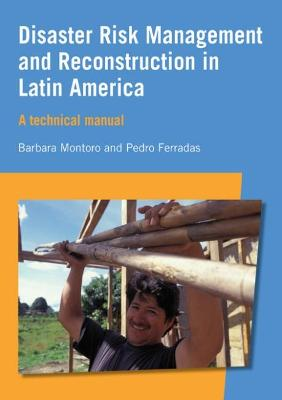 Disaster Risk Management and Reconstruction in Latin America by Barbara Montoro