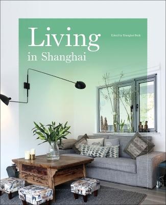 Living in Shanghai by Shanghai Daily