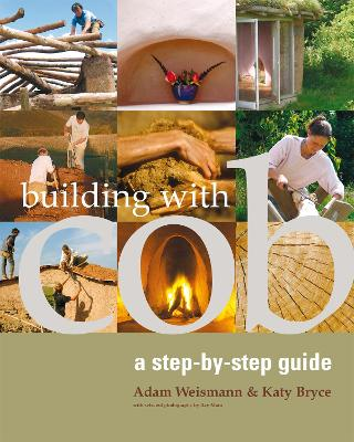 Building with Cob by Adam Weismann