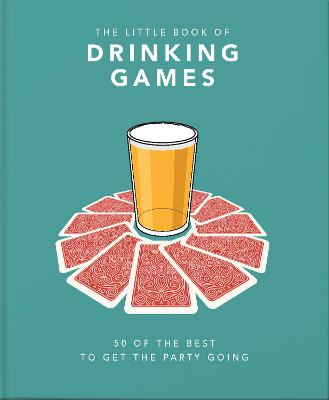 The Little Book of Drinking Games: 50 of the best to get the party going by Orange Hippo!
