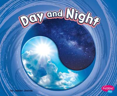 Day and Night by Jaclyn Jaycox