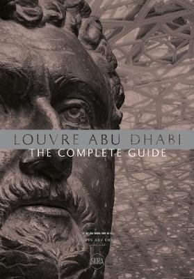 Louvre Abu Dhabi: The Complete Guide. English edition by Jean-Francois Charnier