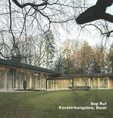 Sep Ruf, Kanzlerbungalow, Bonn: Opus 72 by Andreas Schatzke