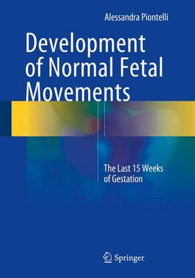 Development of Normal Fetal Movements by Alessandra Piontelli