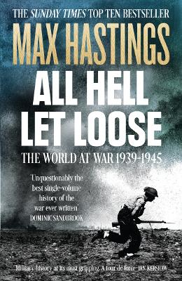 All Hell Let Loose by Sir Max Hastings