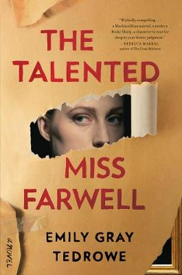 The Talented Miss Farwell: A Novel by Emily Gray Tedrowe