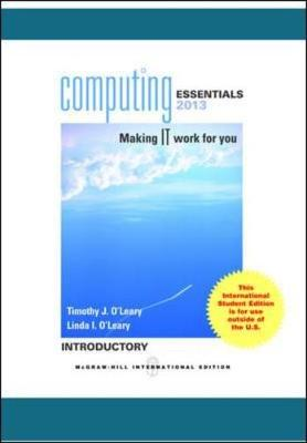 Computing Essentials 2013 Introductory by Timothy J. O'Leary