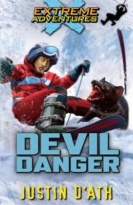 Devil Danger: Extreme Adventures by Justin D'Ath