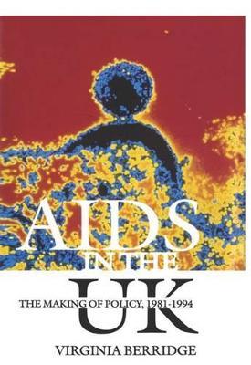 AIDS in the UK by Virginia Berridge