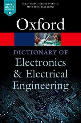 A Dictionary of Electronics and Electrical Engineering by Andrew Butterfield