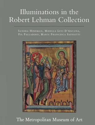 The Robert Lehman Collection: Volume 4, Illuminations by Sandra Hindman