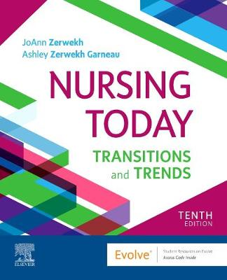Nursing Today: Transition and Trends by JoAnn Zerwekh