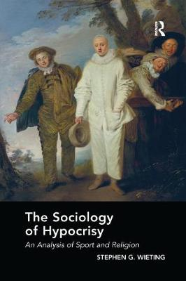The Sociology of Hypocrisy: An Analysis of Sport and Religion by Stephen G. Wieting