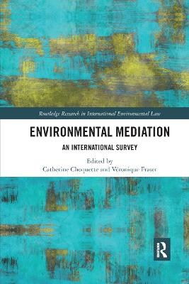 Environmental Mediation: An International Survey by Catherine Choquette