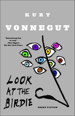 Look at the Birdie by Kurt Vonnegut