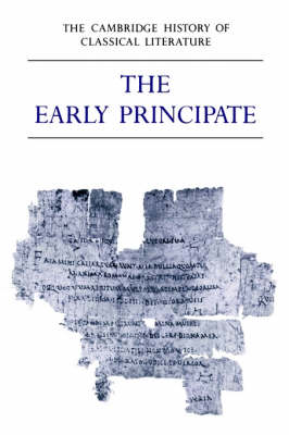The Cambridge History of Classical Literature: Volume 2, Latin Literature, Part 4, The Early Principate The Cambridge History of Classical Literature: Volume 2, Latin Literature, Part 4, The Early Principate Latin Literature v. 2 by E. J. Kenney
