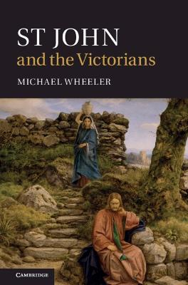 St John and the Victorians by Michael Wheeler