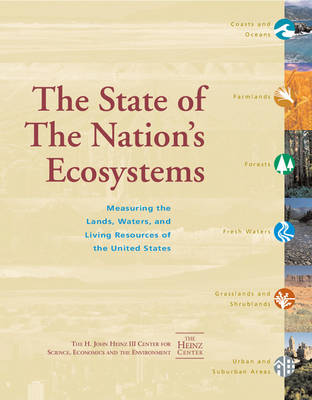 State of the Nation's Ecosystems by H. John Heinz III Center for Science, Economics, and the Environment