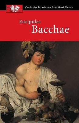 Euripides: Bacchae by Euripides