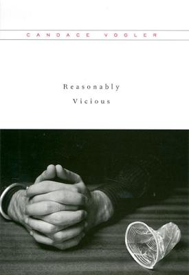 Reasonably Vicious by Candace Vogler