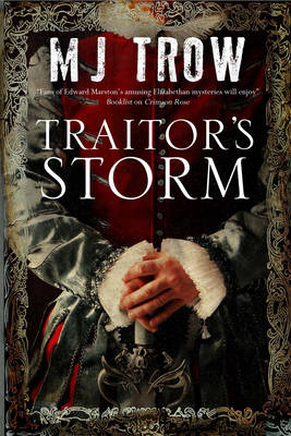 Traitor's Storm: A Tudor Mystery Featuring Christopher Marlowe by M. J. Trow