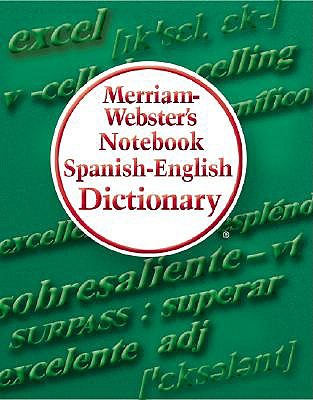 Merriam-Webster's Notebook Spanish-English Dictionary by Merriam-Webster