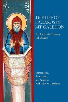 The Life of Lazaros of Mt Galesion by Richard P. H. Greenfield