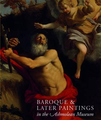 Baroque and Later Paintings in the Ashmolean Museum by Catherine Whistler