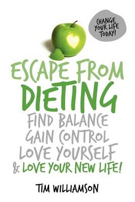 Escape from Dieting by Tim Andrew Williamson