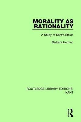 Morality as Rationality by Barbara Herman