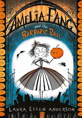 Amelia Fang and the Barbaric Ball by Anderson