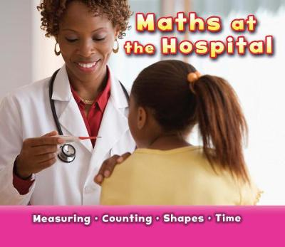Maths at the Hospital by Tracey Steffora