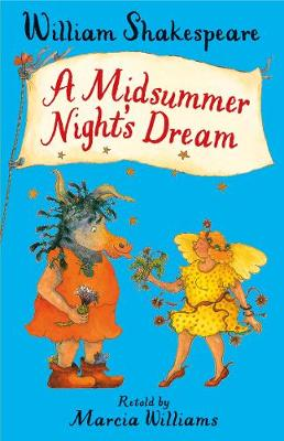 A Midsummer Night's Dream by Marcia Williams
