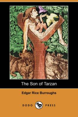 The Son of Tarzan (Dodo Press) by Edgar Rice Burroughs