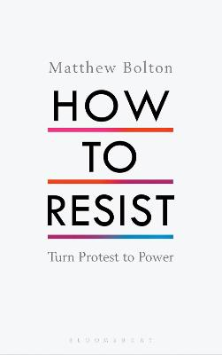 How to Resist by Matthew Bolton