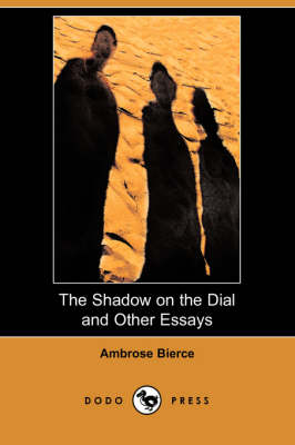 Shadow on the Dial and Other Essays (Dodo Press) book