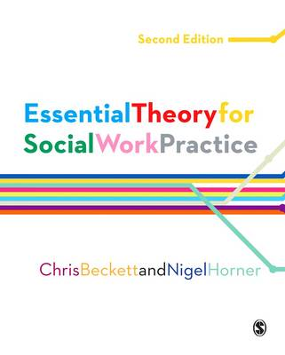 Essential Theory for Social Work Practice by Chris Beckett