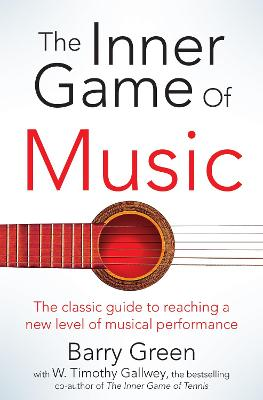 The Inner Game of Music by W Timothy Gallwey