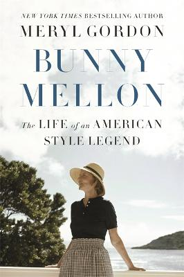 Bunny Mellon: The Life of an American Style Legend book