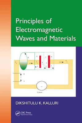 Principles of Electromagnetic Waves and Materials by Dikshitulu K. Kalluri