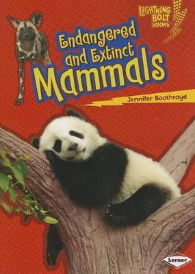 Endangered and Extinct Mammals by Jennifer Boothroyd