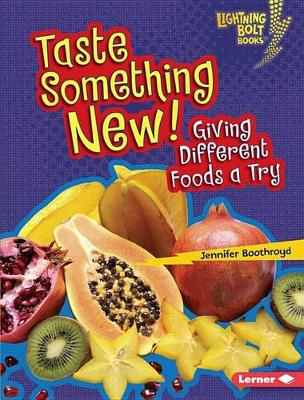 Taste Something New! by Jennifer Boothroyd