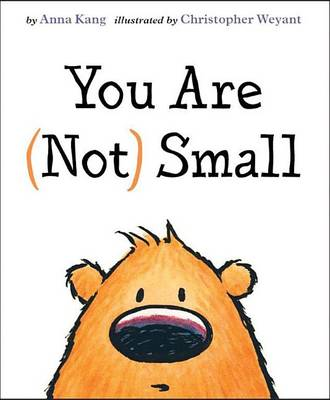 You Are (Not) Small by Anna Kang