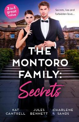 The Montoro Family: Secrets/The Princess and the Player/Maid for a Magnate/A Royal Temptation by Jules Bennett