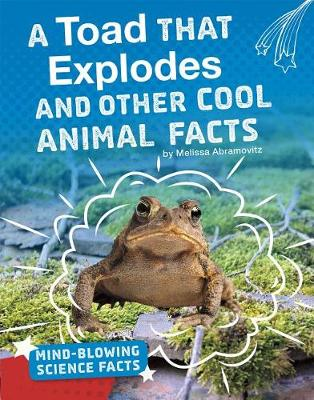 A Toad That Explodes and Other Cool Animal Facts book