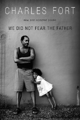 We Did Not Fear the Father by Charles Fort