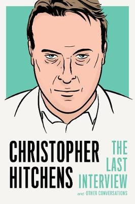 Christopher Hitchens: The Last Interview book