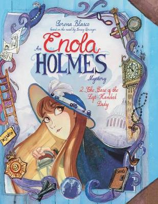 Enola Holmes: #2 The Case Of The Left-Handed Lady by Serena Blasco