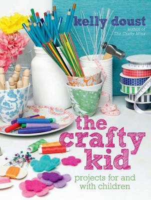 Crafty Kid by Kelly Doust