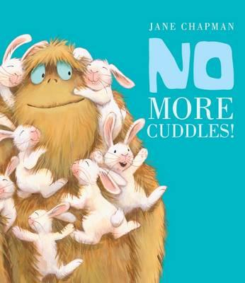 No More Cuddles! by Jane Chapman